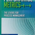 Performance Metrics : The Levers for Process Management.